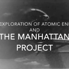 The Manhattan Project and the Exploration of Nuclear Energy
